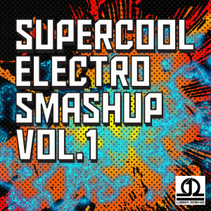 Supercool Electro Smashup Vol. 1