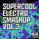 Supercool Electro Smashup Vol. 3