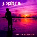 J. Scott G. - Life Is Beautiful