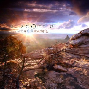 J. Scott G. – Life Is Still Beautiful