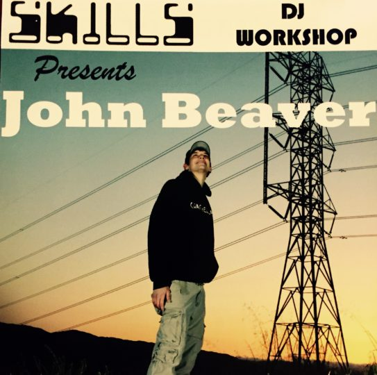 John Beaver – Skillz DJ Workshop