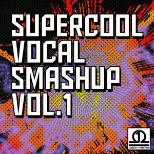 Supercool Vocal Smashup Vol. 1