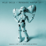 Wild Child - Renegade Master 2011 (J. Scott G. vs. Imprintz & Kloe Remix)