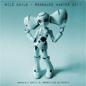 Wild Child – Renegade Master 2011 (J. Scott G. vs. Imprintz & Kloe Remix)
